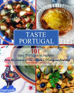 Taste Portugal | 101 easy Portuguese recipes Order Now!  Get Tia Maria's Blog recipes and many more!